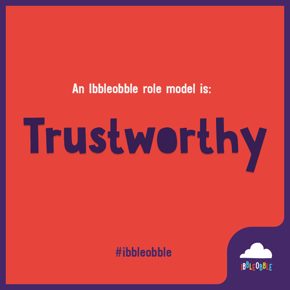 Ibbleobble Role Model - Trust