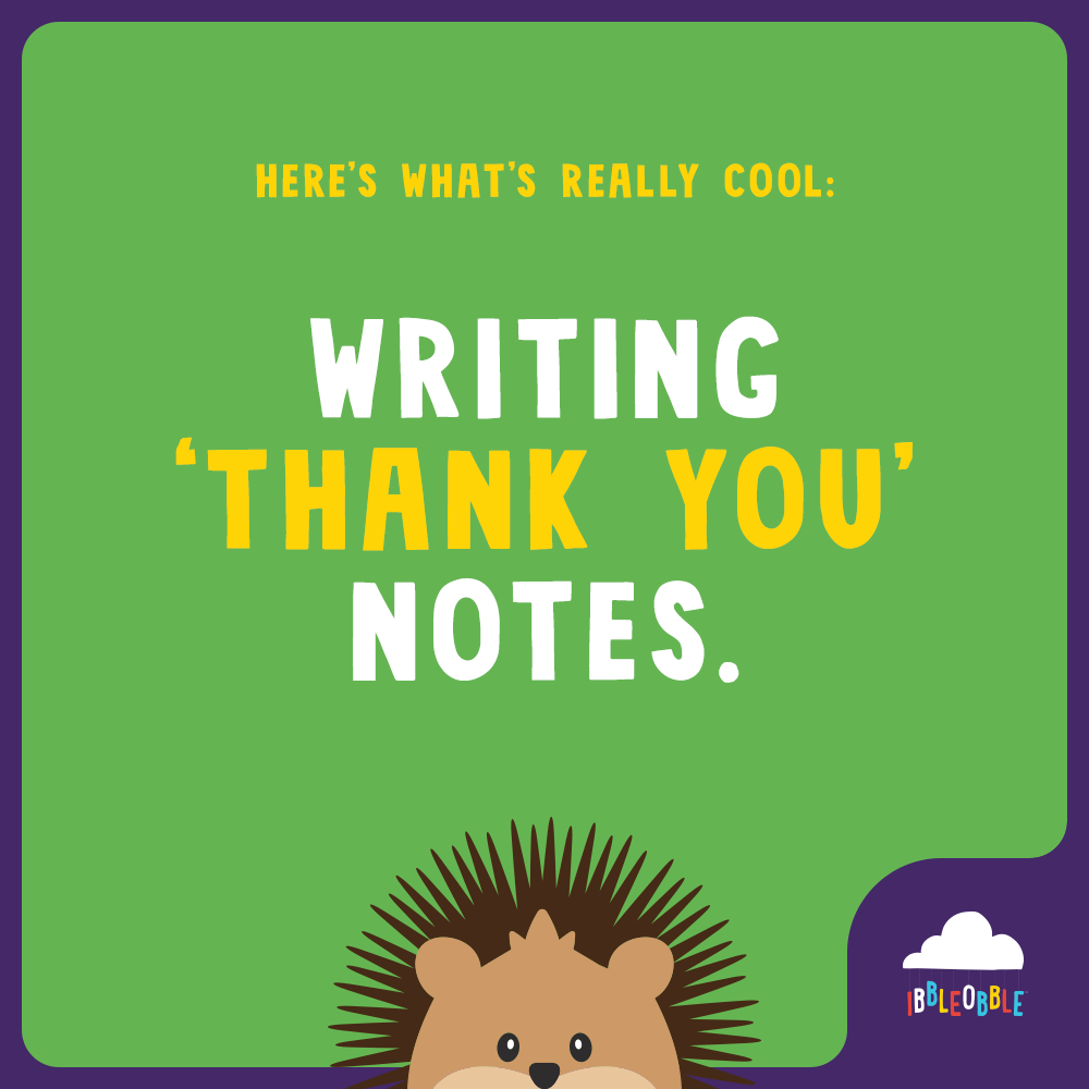 Ibbleobble | Writing 'thank you' notes