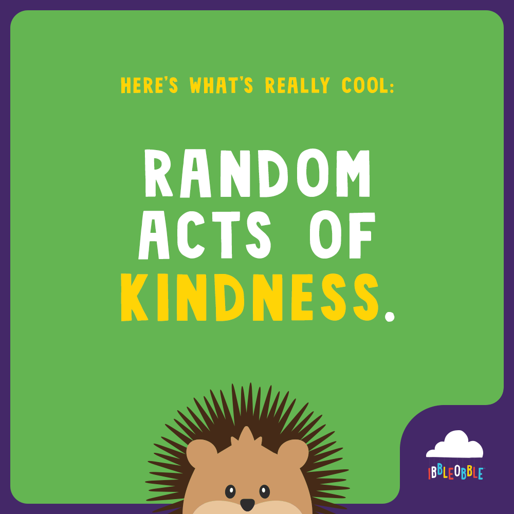 Ibbleobble | Random acts of kindness
