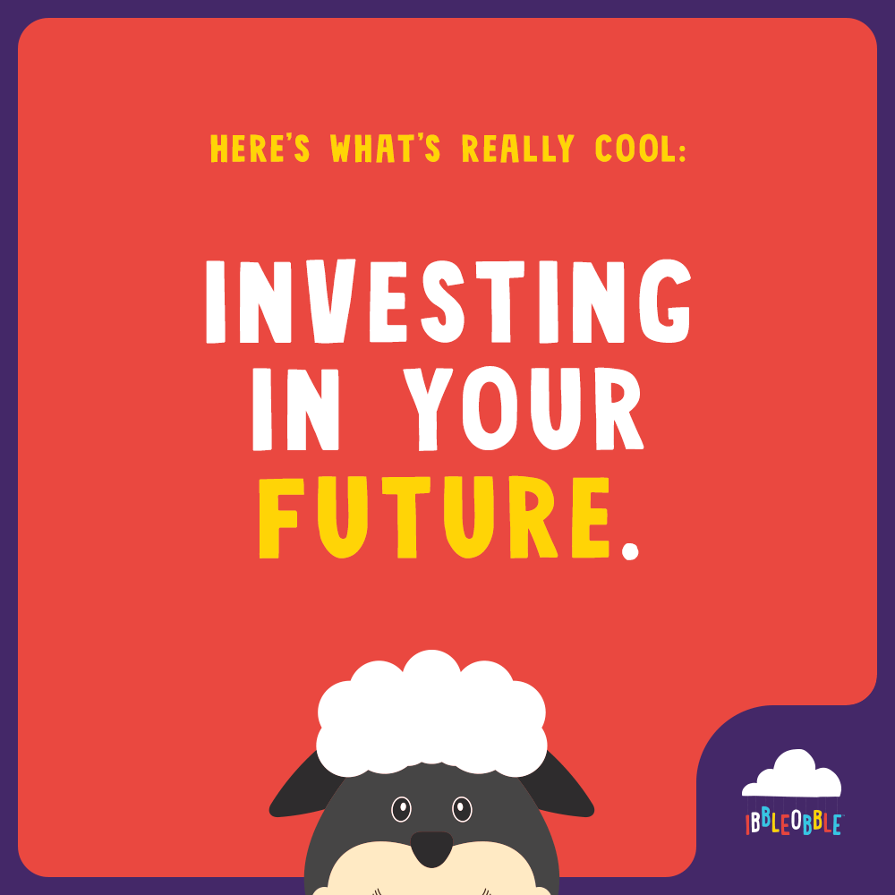 Ibbleobble | Investing in your future.. be cool!