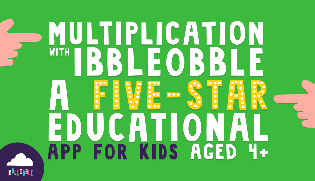 Five Star Educational App - Multiplication with Ibbleobble