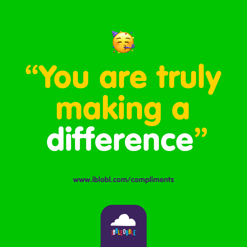 You are truly making a difference
